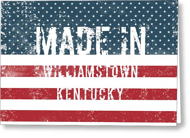Made In Williamstown, Kentucky Greeting Card