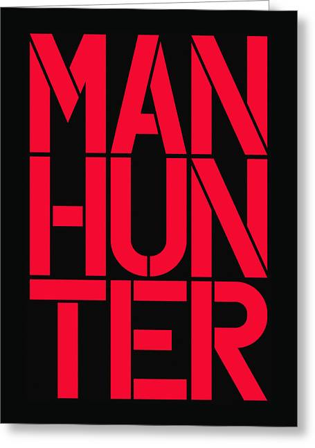 Manhunter Greeting Card by Three Dots