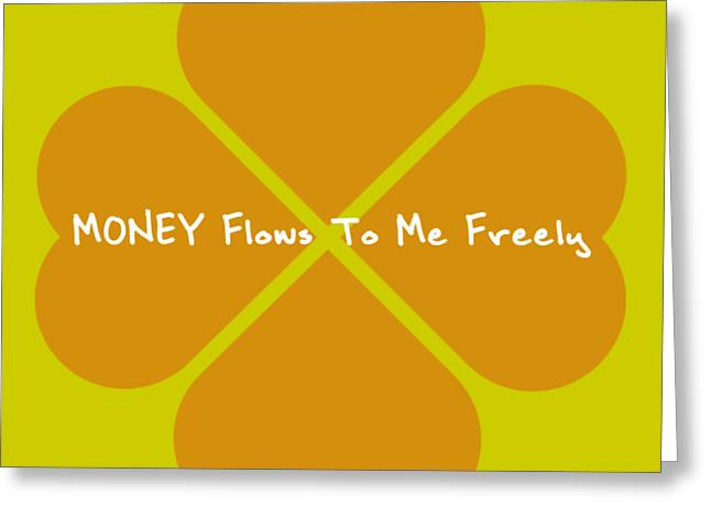 Money Flows To Me Freely Greeting Card