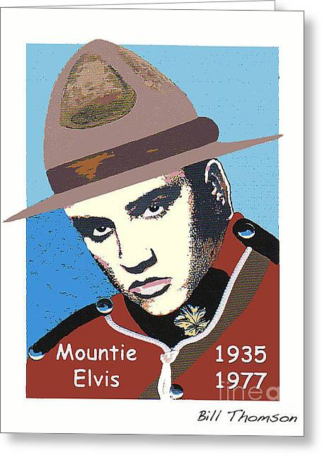 Mountie Elvis Greeting Card by Bill Thomson