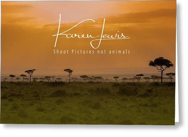 Greeting Card featuring the photograph New Day On The Mara by Karen Lewis
