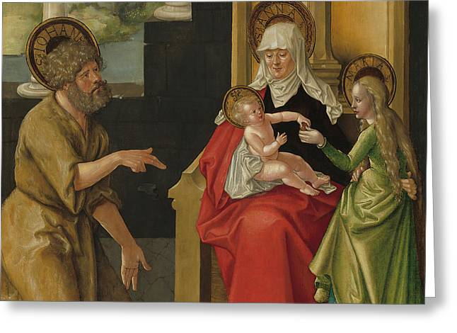 Saint Anne With The Christ Child - The Virgin And Saint John The Baptist Greeting Card by Hans Baldung Grien