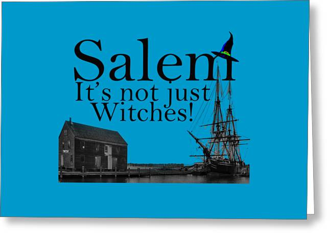 Salem Its Not Just For Witches Greeting Card by Jeff Folger