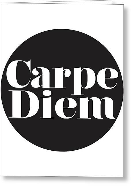 Seize The Day - Carpe Diem Greeting Card