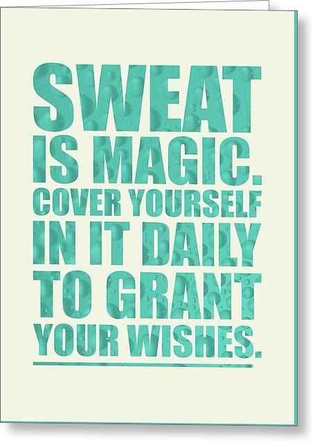 Sweat Is Magic. Cover Yourself In It Daily To Grant Your Wishes Gym Motivational Quotes Poster Greeting Card by Lab No 4