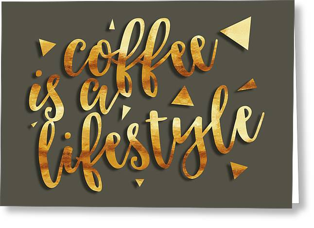 Text Art Coffee Is A Lifestyle Greeting Card