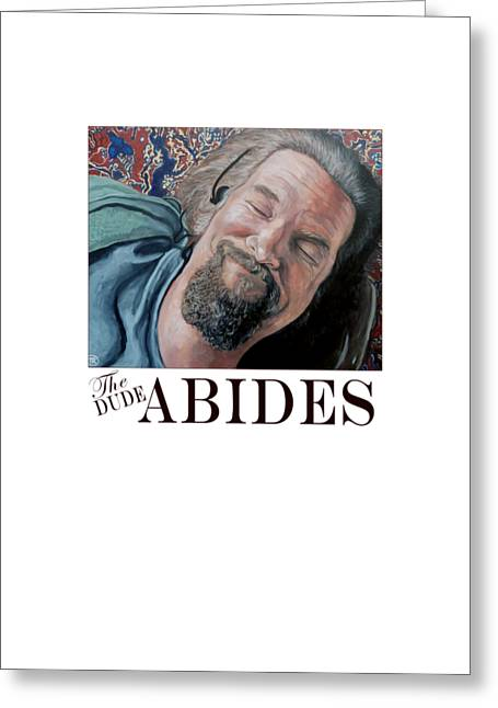 Greeting Card featuring the painting The Dude Abides by Tom Roderick