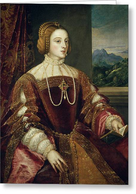 The Empress Isabel Of Portugal Greeting Card by Titian