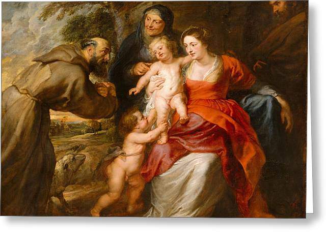Greeting Card featuring the painting The Holy Family With Saints Francis And Anne And The Infant Saint John The Baptist by Peter Paul Rubens