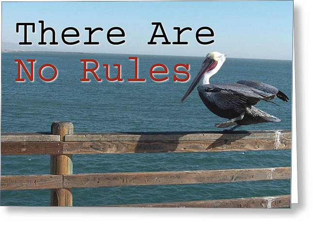 There Are No Rules Greeting Card