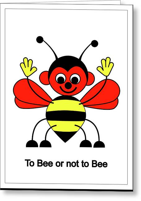 To Bee Or Not To Bee Greeting Card by Asbjorn Lonvig