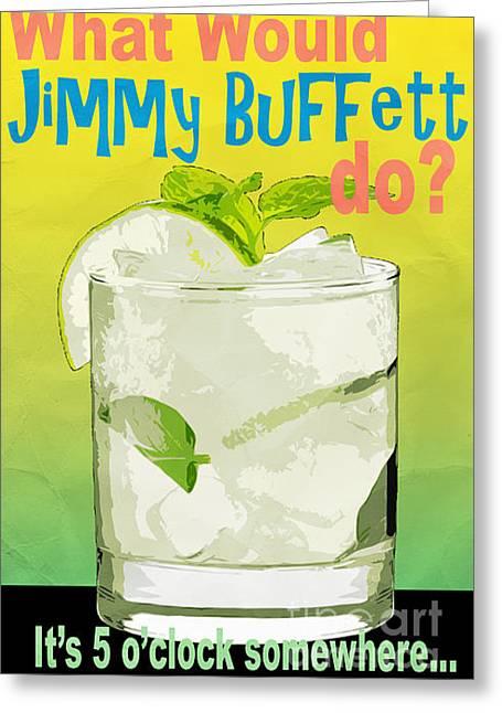 What Would Jimmy Buffett Do Greeting Card by Edward Fielding