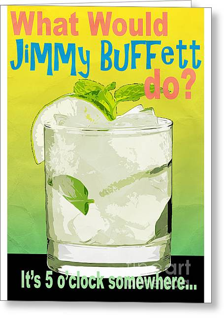 Greeting Card featuring the photograph What Would Jimmy Buffett Do by Edward Fielding