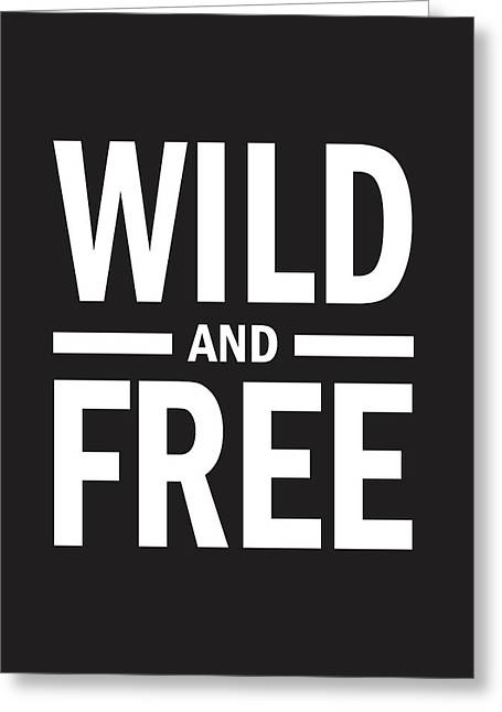 Wild And Free Greeting Card