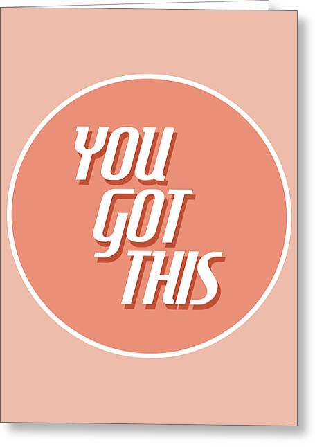 You Got This - Minimalist Motivational Print Greeting Card