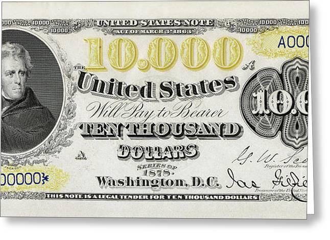 $10,000 Bill Circa 1878 Greeting Card by Jon Neidert
