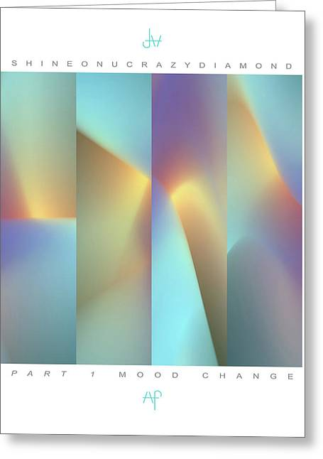 14 Shine On You Crazy Diamond Part1 - Mood Change Greeting Card