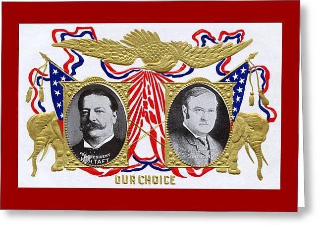 1909 Our Choice William Howard Taft Greeting Card