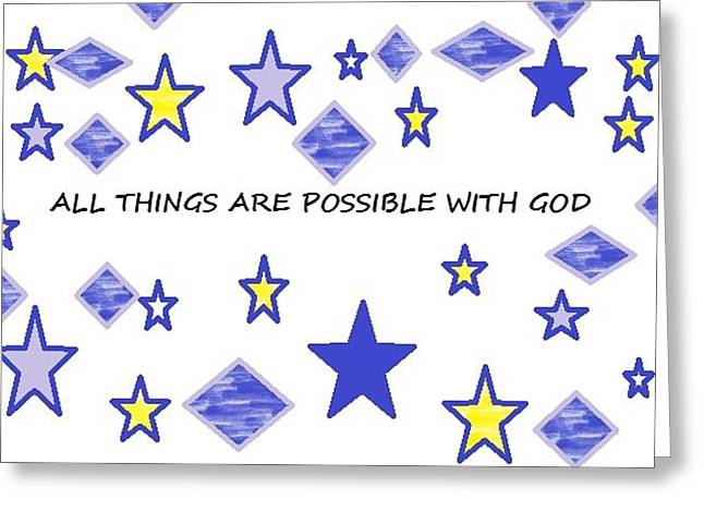 All Things Are Possible Greeting Card by Nancy Forever