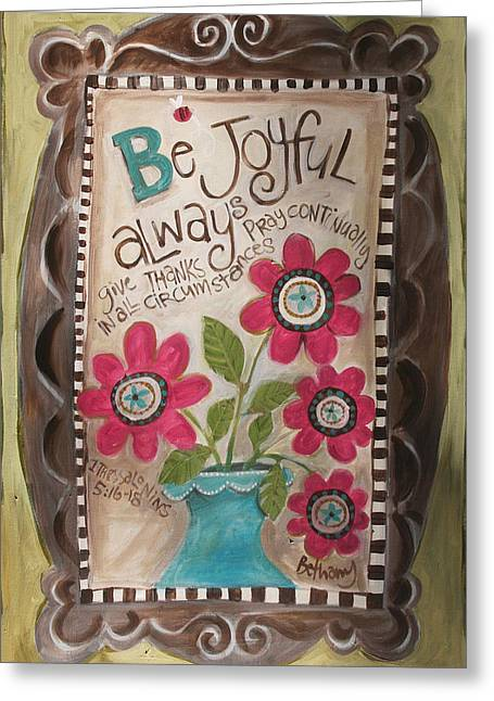 Be Joyful Greeting Card by Promise Paintings