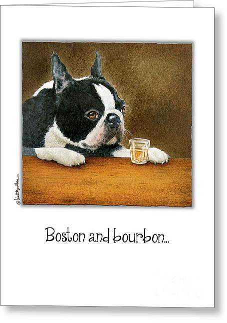 Greeting Card featuring the painting Boston And Bourbon... by Will Bullas