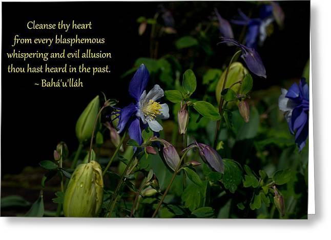 Cleanse Thy Heart Greeting Card by Baha'i Writings As Art