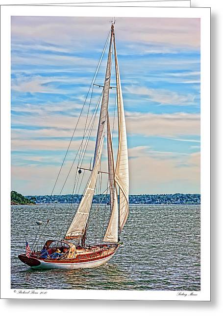 Greeting Card featuring the photograph Sailing Maine by Richard Bean