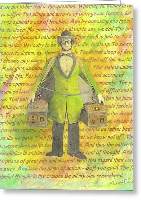 Greeting Card featuring the mixed media 2b Or Not 2b by Desiree Paquette