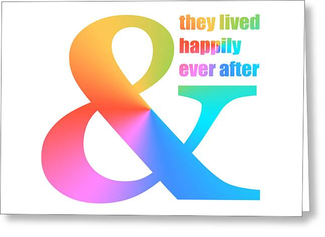 And They Lived Happily Ever After Greeting Card