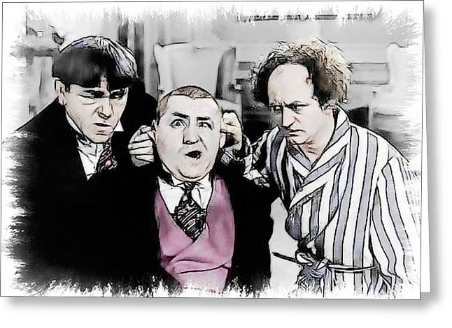 3 Stooges Can You Hear Me Now Greeting Card by Dwayne  Graham