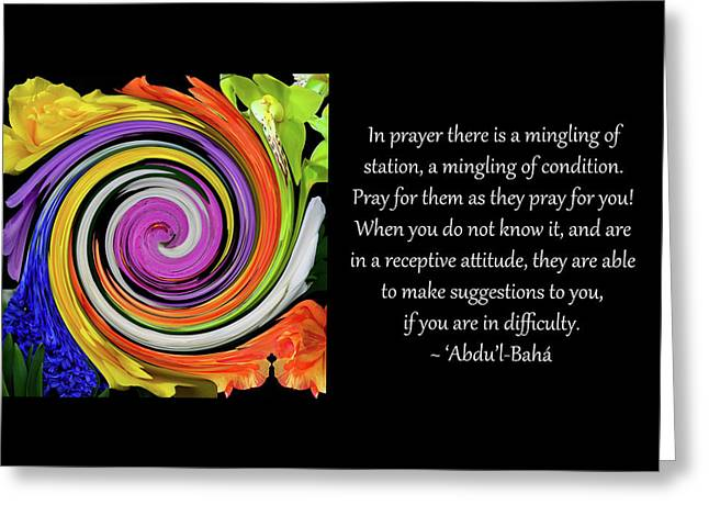 In Prayer A Mingling Of Station Greeting Card by Baha'i Writings As Art