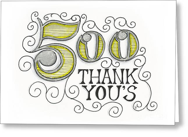 Greeting Card featuring the drawing 500 Thank Yous by Cindy Garber Iverson