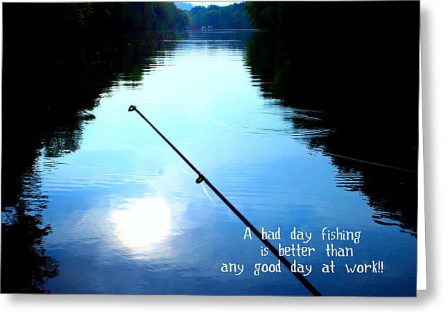 A Bad Day Fishing Greeting Card