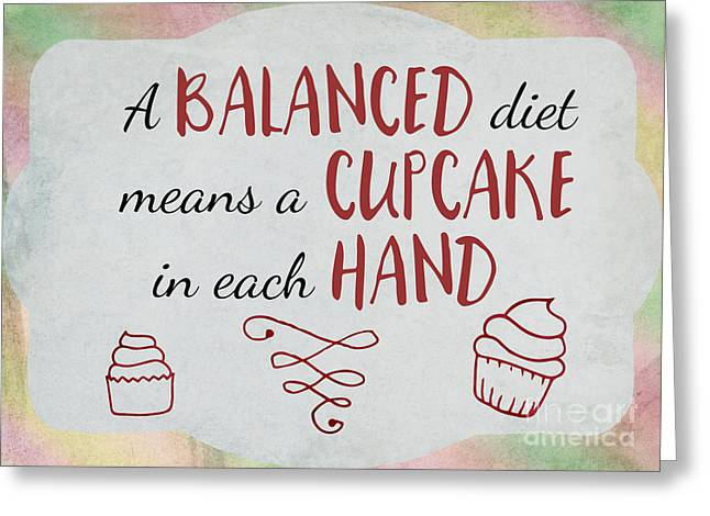A Balanced Diet Greeting Card by Terry Weaver