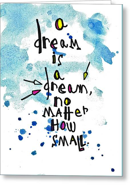 A Dream Is A Dream Greeting Card