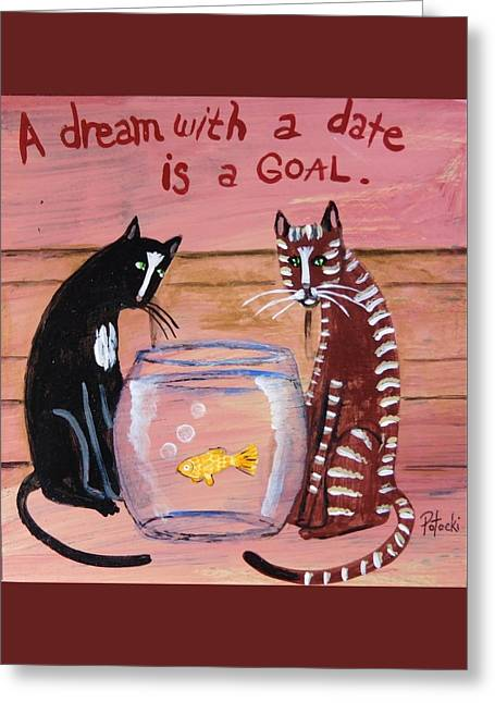 A Dream With A Date Is A Goal Greeting Card