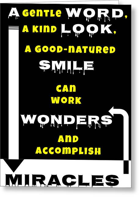 Quote Print - A Gentle Word, A Kind Look, A Good-natured Smile Can Work Wonders Greeting Card by Sathish S