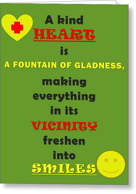Quote Print - A Kind Heart Is A Fountain Of Gladness, Making Everything In Its Vicinity Greeting Card by Sathish S