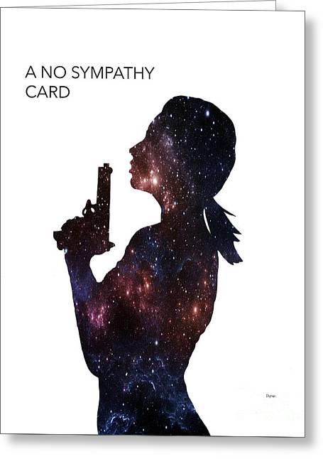A No Sympathy Card  Greeting Card