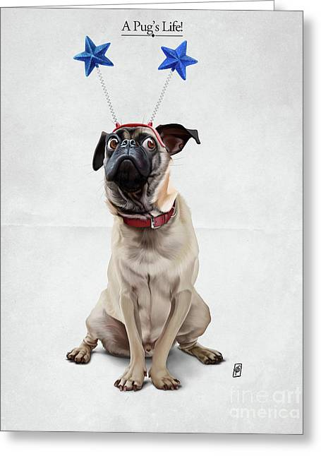 A Pug's Life Greeting Card by Rob Snow