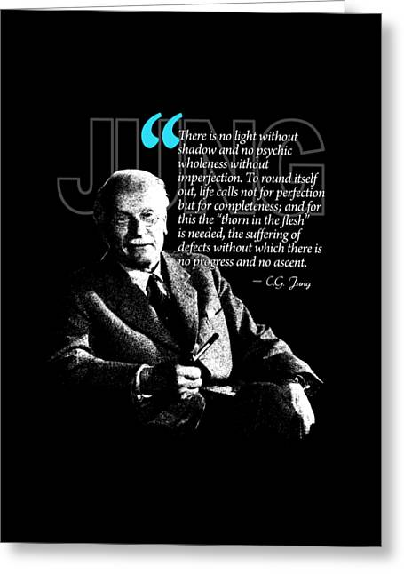 A Quote From Carl Gustav Jung Quote #21 Of 50 Available Greeting Card by Garaga Designs