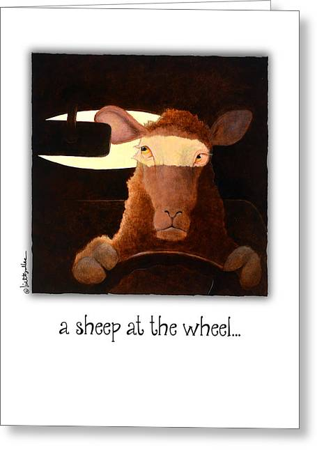 A Sheep At The Wheel... Greeting Card by Will Bullas