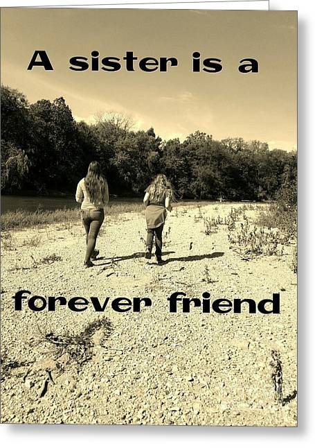 A Sister Is A Forever Friend Greeting Card by Scott D Van Osdol