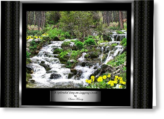 Greeting Card featuring the photograph A Splendid Day On Logging Creek by Susan Kinney