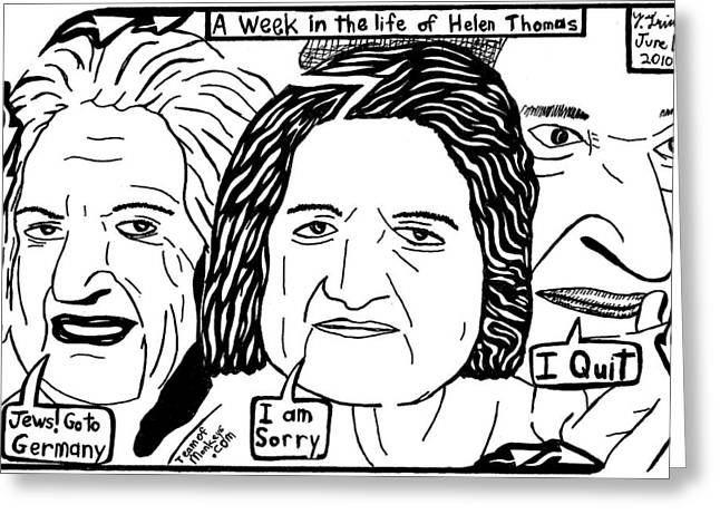 Yonatan Frimer Greeting Cards - A Week in the life of Helen Thomas by Yonatan Frimer Greeting Card by Yonatan Frimer Maze Artist
