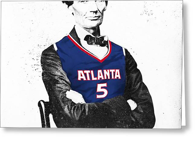 Abe Lincoln In A Josh Smith Atlanta Hawks Jersey Greeting Card by Roly Orihuela