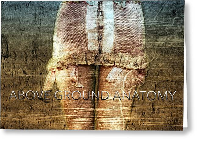 Above Ground Anatomy  Greeting Card by Steven Digman