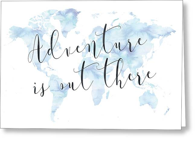 Adventure Is Out There, Blue Greeting Card by Donna Gilbert
