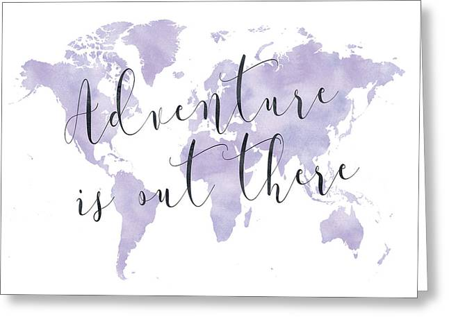 Adventure Is Out There, Purple Greeting Card by Donna Gilbert