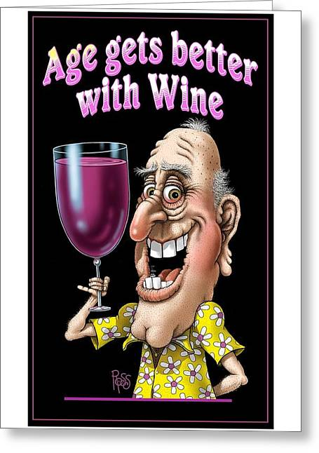 Age Gets Better With Wine Greeting Card